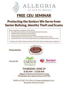 FREE CEU SEMINAR: Protecting the Seniors We Serve from Senior Bullying, Identity Theft and Scams @ Allegria at Ocean Grove Senior Living | New Jersey | United States